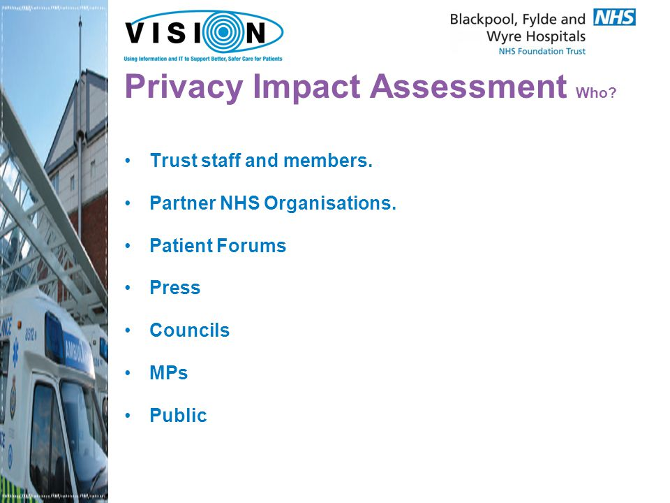 Privacy Impact Assessment Who. Trust staff and members.