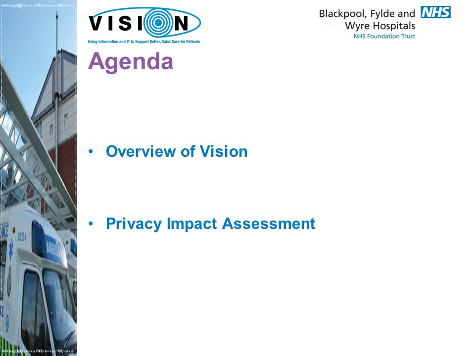 Agenda Overview of Vision Privacy Impact Assessment