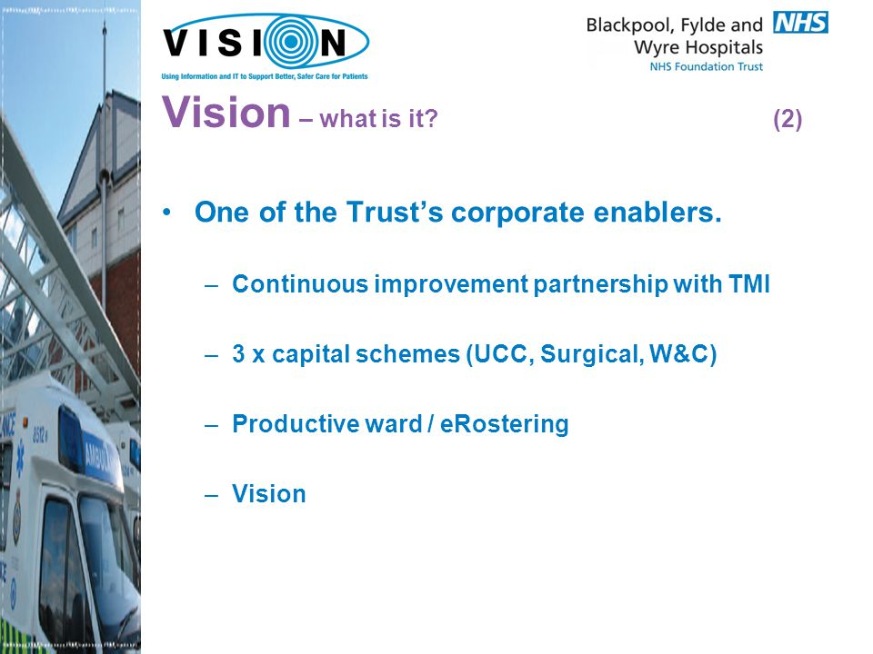 Vision – what is it. (2) One of the Trust's corporate enablers.