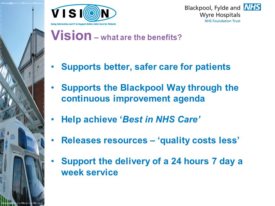 Vision – what are the benefits.
