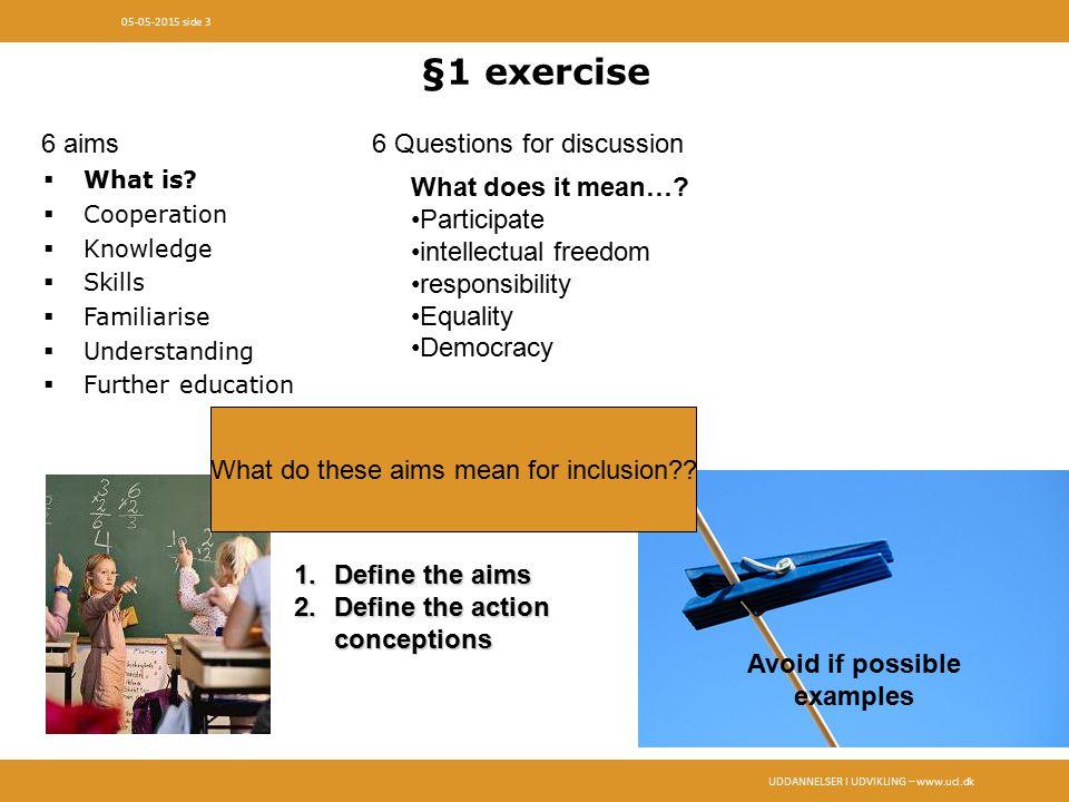 UDDANNELSER I UDVIKLING – www.ucl.dk 05-05-2015 side 3 §1 exercise  What is.