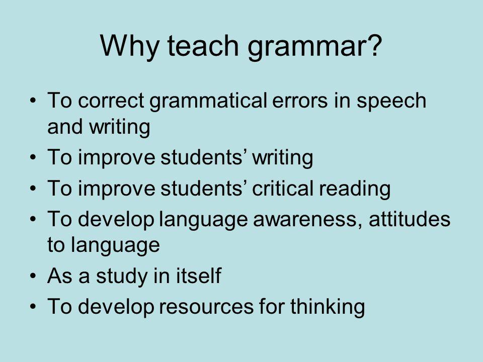 Why teach grammar.
