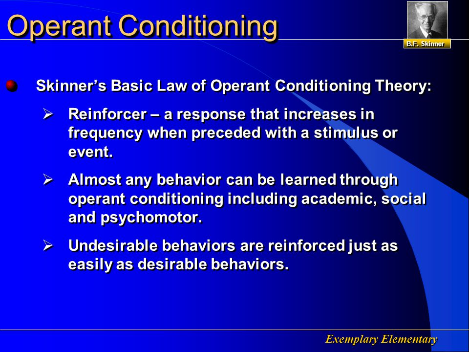 Exemplary Elementary Operant Conditioning B.F.