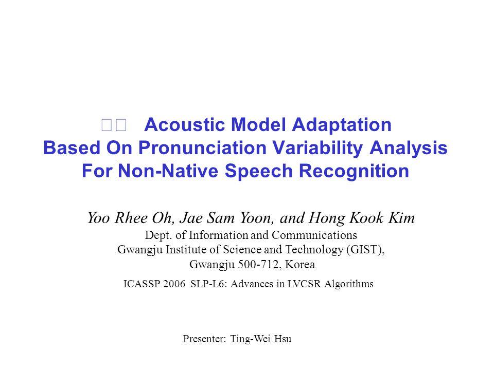 2 Reference Making a Speech Recognizer Tolerate Non-native Speech through Gaussian Mixture Merging, John J.