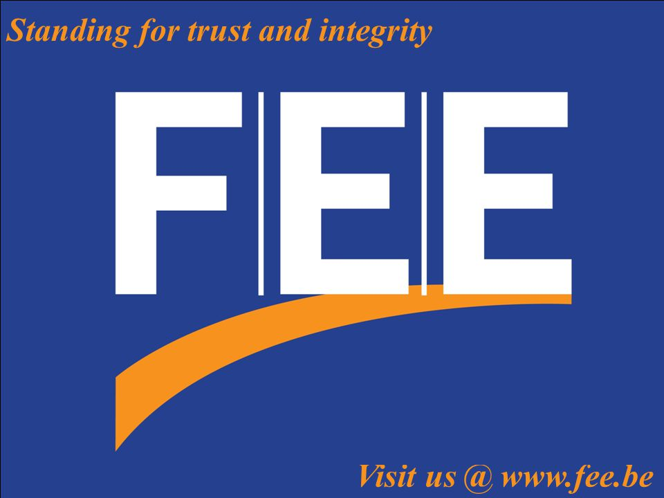 Standing for trust and integrity 17 Standing for trust and integrity Visit us @ www.fee.be