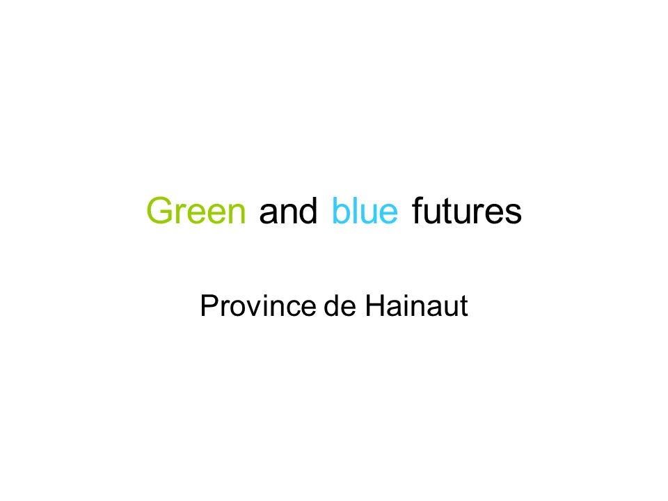 Green and blue futures In Hainaut PROJECT : beneficiaries working full time in social inclusion structure in resocialization process would have the opportunity to pass skills validation –Province de Hainaut has authorized the opening of a school section called certification in horticulture and market gardening .