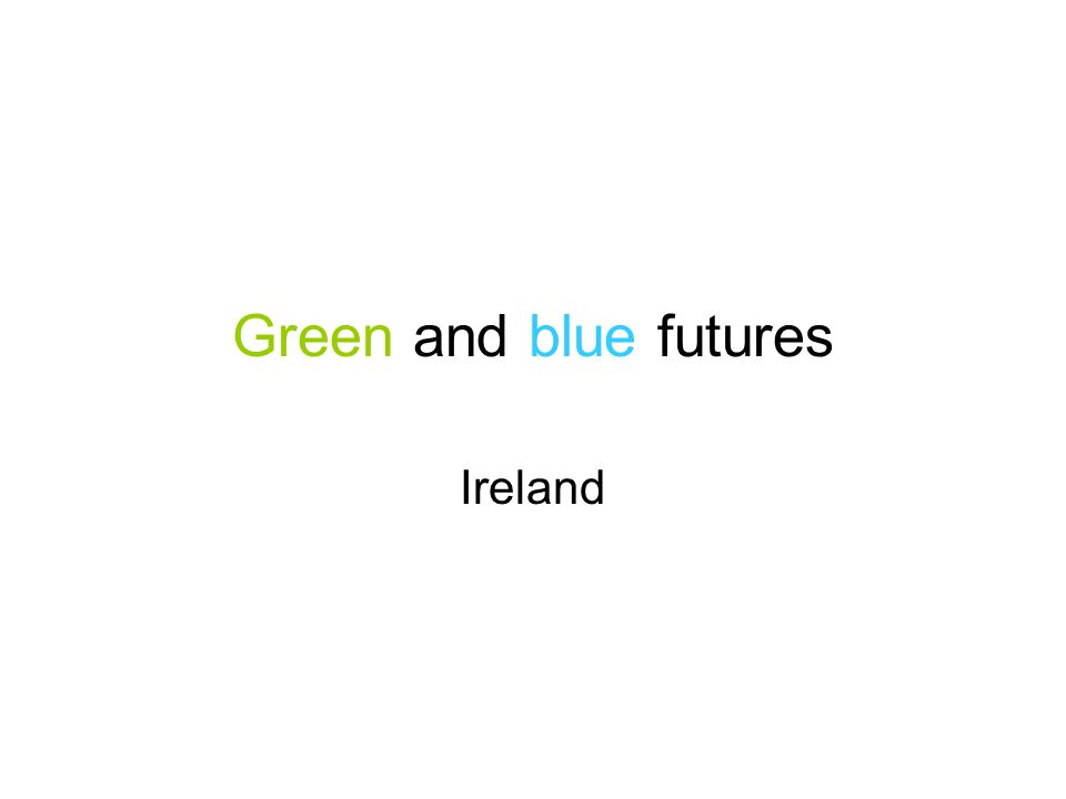 Green and blue futures Ireland