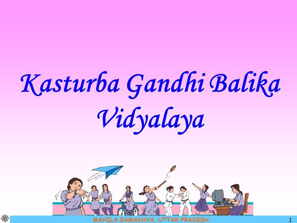 MAHILA SAMAKHYA, UTTAR PRADESH 1 Kasturba Gandhi Balika Vidyalaya
