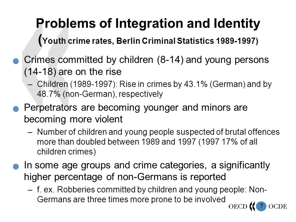 7 Problems of Integration and Identity ( Youth crime rates, Berlin Criminal Statistics 1989-1997) Crimes committed by children (8-14) and young persons (14-18) are on the rise –Children (1989-1997): Rise in crimes by 43.1% (German) and by 48.7% (non-German), respectively Perpetrators are becoming younger and minors are becoming more violent –Number of children and young people suspected of brutal offences more than doubled between 1989 and 1997 (1997 17% of all children crimes) In some age groups and crime categories, a significantly higher percentage of non-Germans is reported –f.