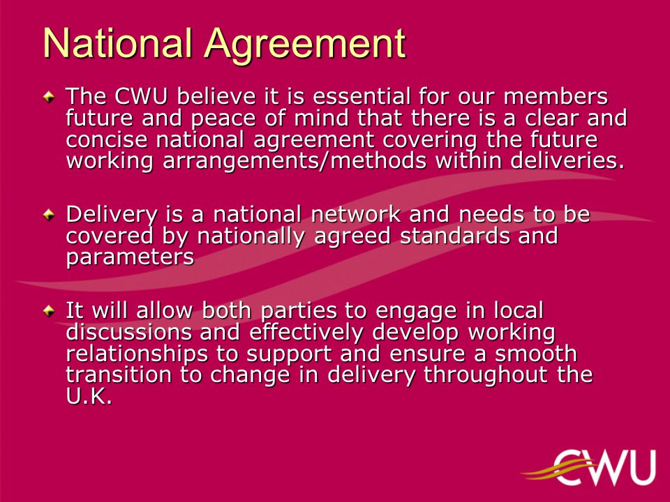 Delivery Spans & Specification The CWU are still open minded as to the last letter town and rural specification should be.