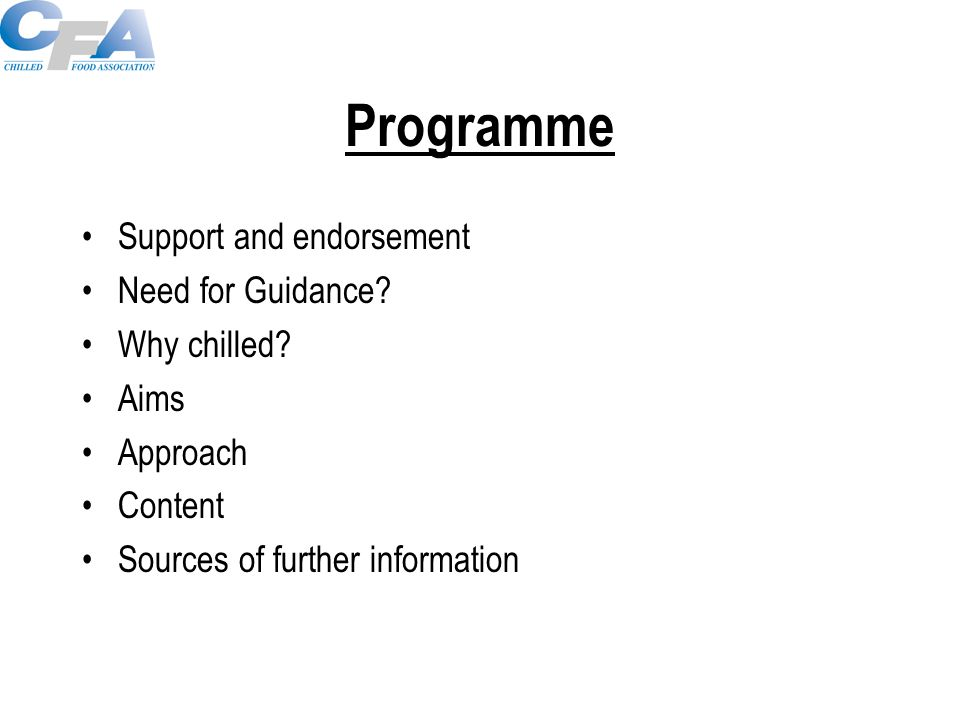 Programme Support and endorsement Need for Guidance? Why chilled? Aims Approach Content Sources of further information