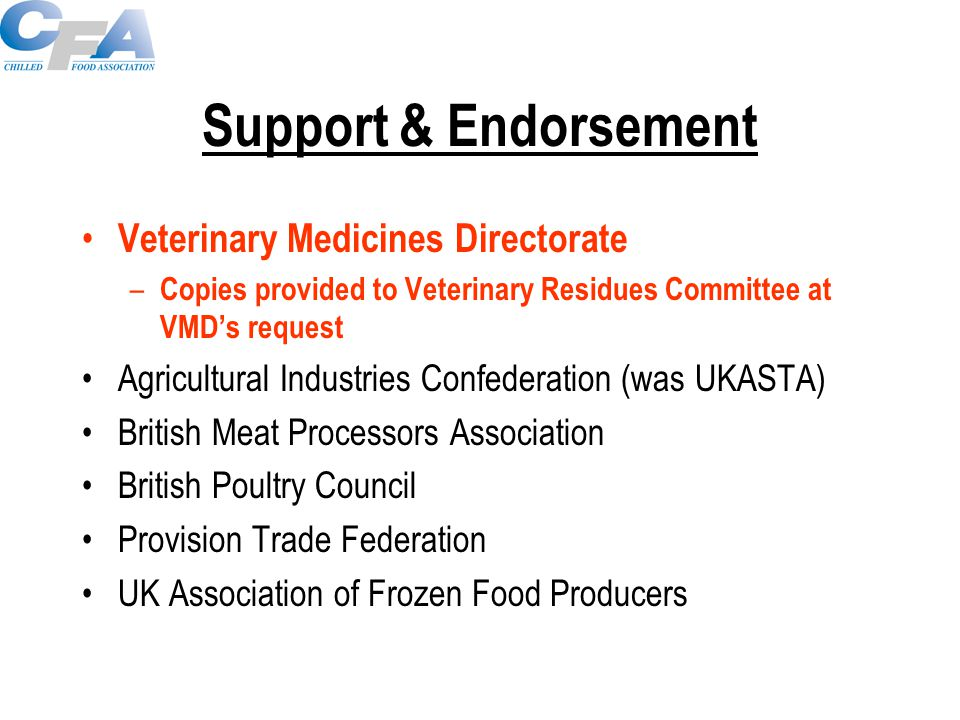 Need – Legal Responsibilities Under UK law it is an offence to sell or supply for slaughter for human consumption an animal or animal product containing residues of an authorised veterinary medicine in excess pf the prescribed MRL or residues of a non-authorised or illegal substance Primary producers/primary processors must ensure that where an authorised veterinary medicinal product has been used that the withdrawal period has been observed