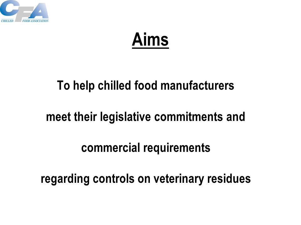Guidance Scope Residues –From veterinary medicines –Other pharmacologically active substances –Possible environmental contaminants Farmed animal-derived products containing –Meat –Poultry –Fish and seafood –Eggs –Animal fats –Dairy products –Honey