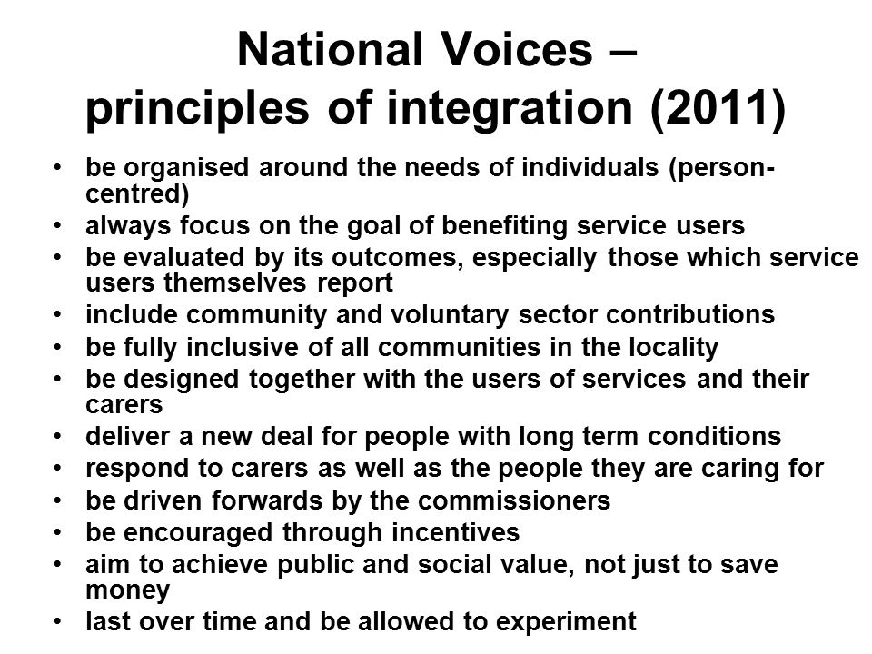 The focus of integration (beneficiaries) While the focus of integration is to improve user experience it can be focused in different ways Whole communities/populations Specific age groups Specific conditions