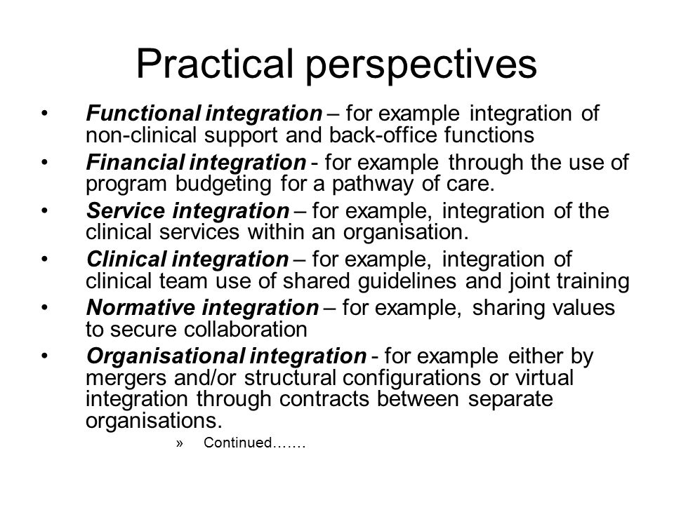 Characteristics of successful integration Integration of parts across the whole pathway Cooperation between all the organizations/services/teams that contribute to pathway Improved access to range of services in a timely manner.
