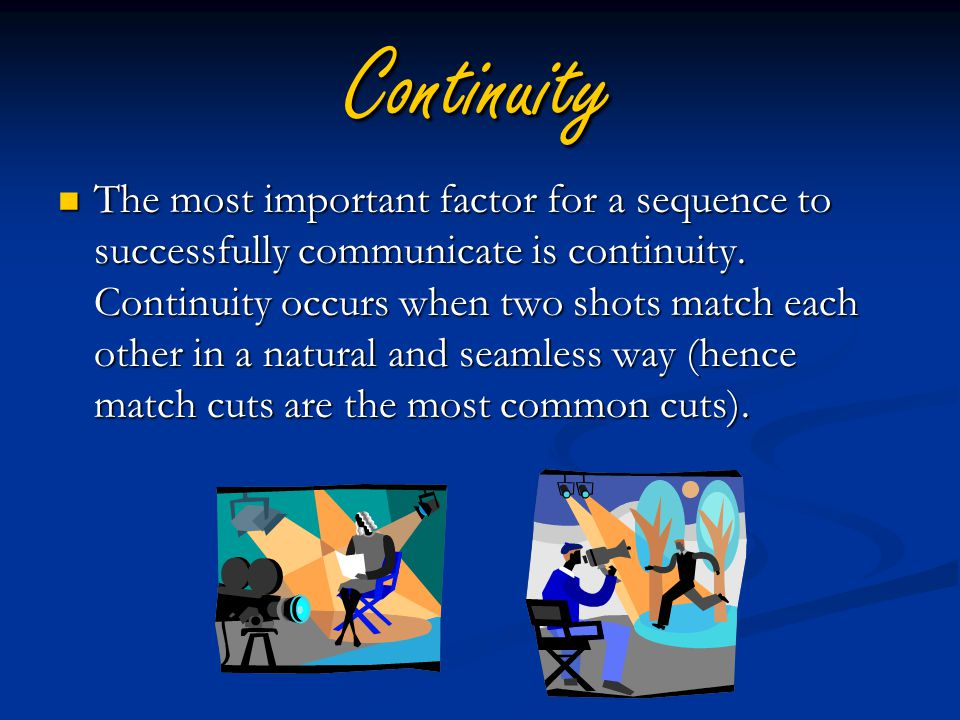 Continuity The most important factor for a sequence to successfully communicate is continuity.