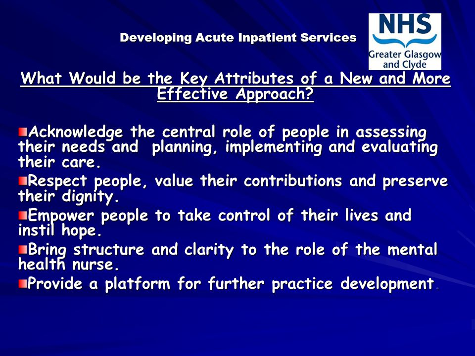 Developing Acute Inpatient Services What Would be the Key Attributes of a New and More Effective Approach.