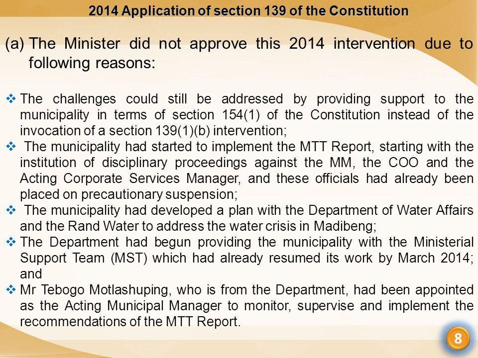 2014 Application of section 139 of the Constitution 8 (a)The Minister did not approve this 2014 intervention due to following reasons:  The challenge