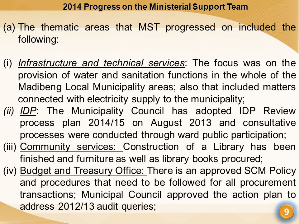 2014 Progress on the Ministerial Support Team 9 (a)The thematic areas that MST progressed on included the following: (i)Infrastructure and technical s
