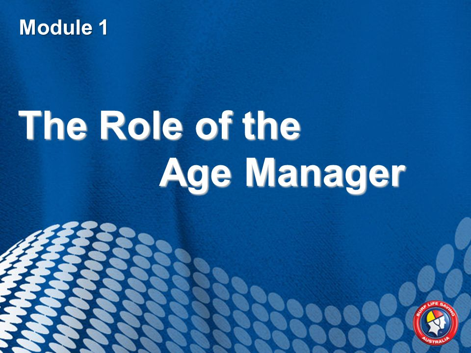 Module 1 The Role of the Age Manager