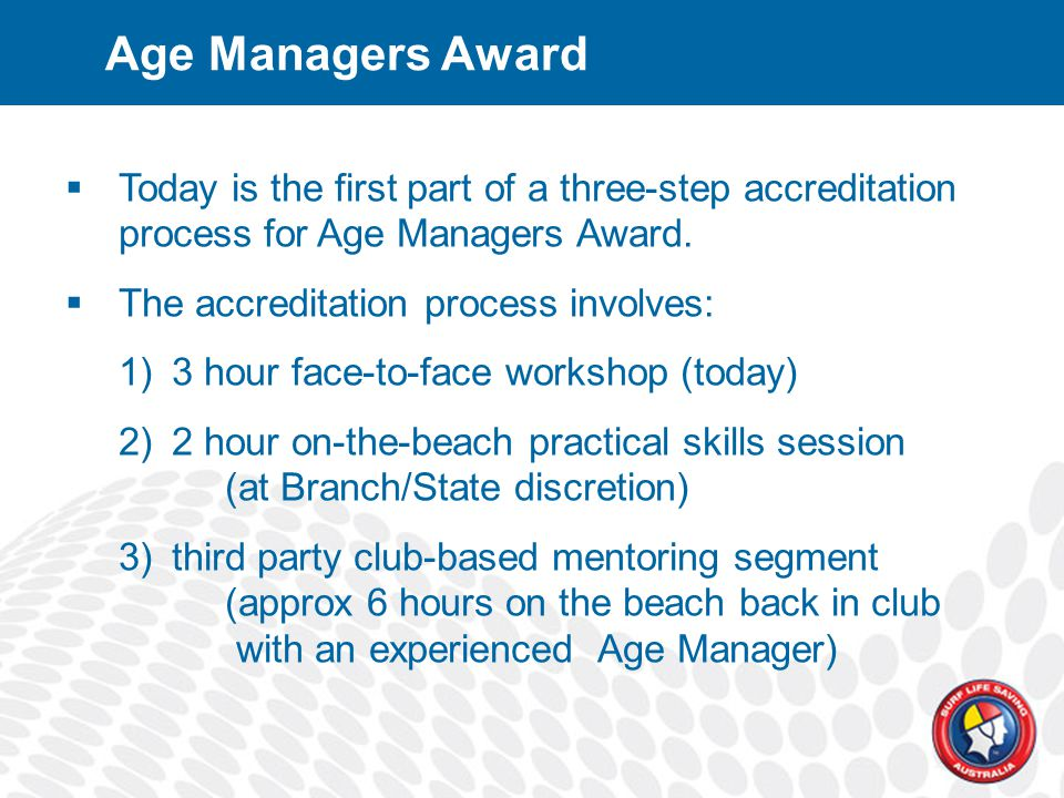  Today is the first part of a three-step accreditation process for Age Managers Award.