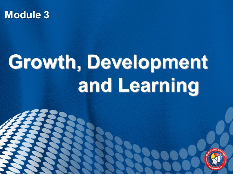 Module 3 Growth, Development and Learning