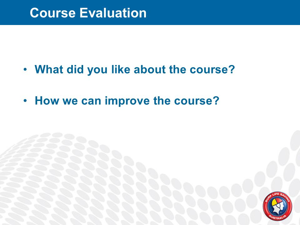 What did you like about the course How we can improve the course Course Evaluation