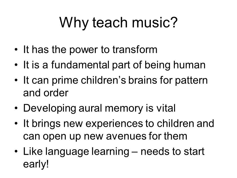 Why teach music.