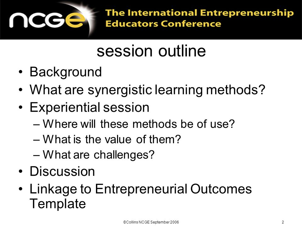 ©Collins NCGE September 20062 session outline Background What are synergistic learning methods.