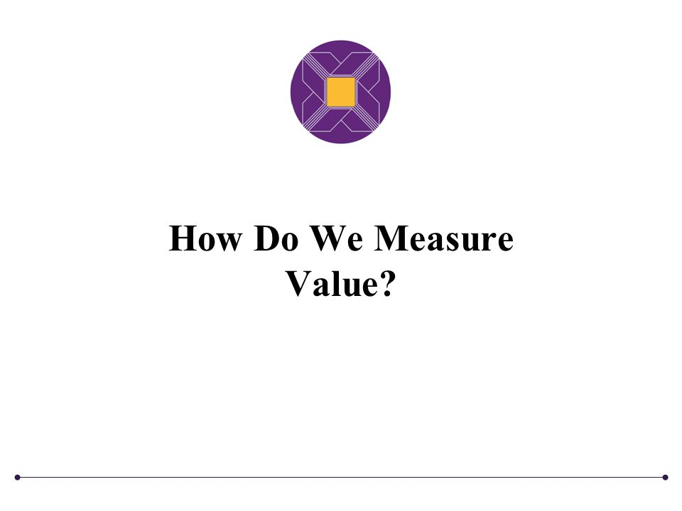 How Do We Measure Value?