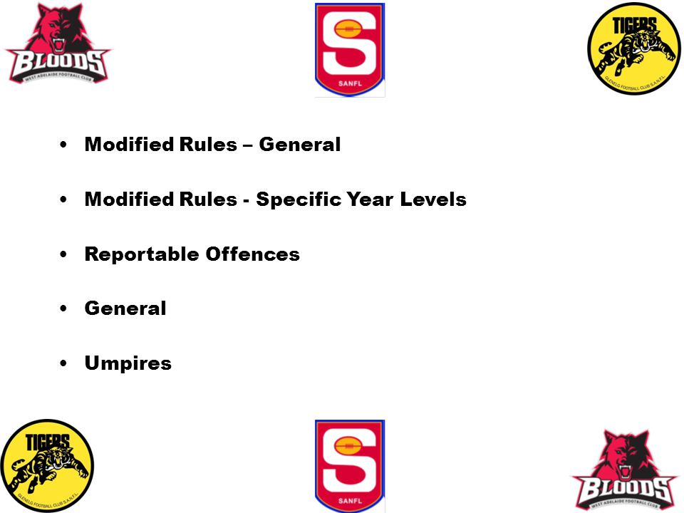 Modified Rules – General Modified Rules - Specific Year Levels Reportable Offences General Umpires