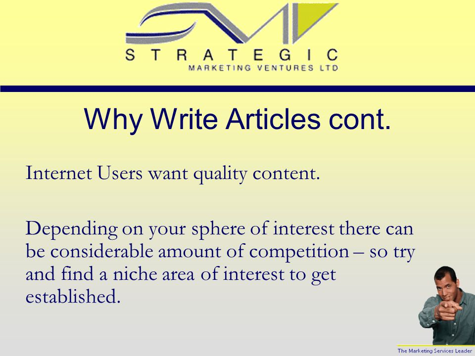 Why Write Articles. Writing articles can provide you with enormous amount of exposure on the Web.