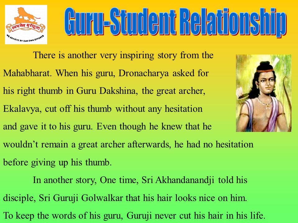 There is another very inspiring story from the Mahabharat.