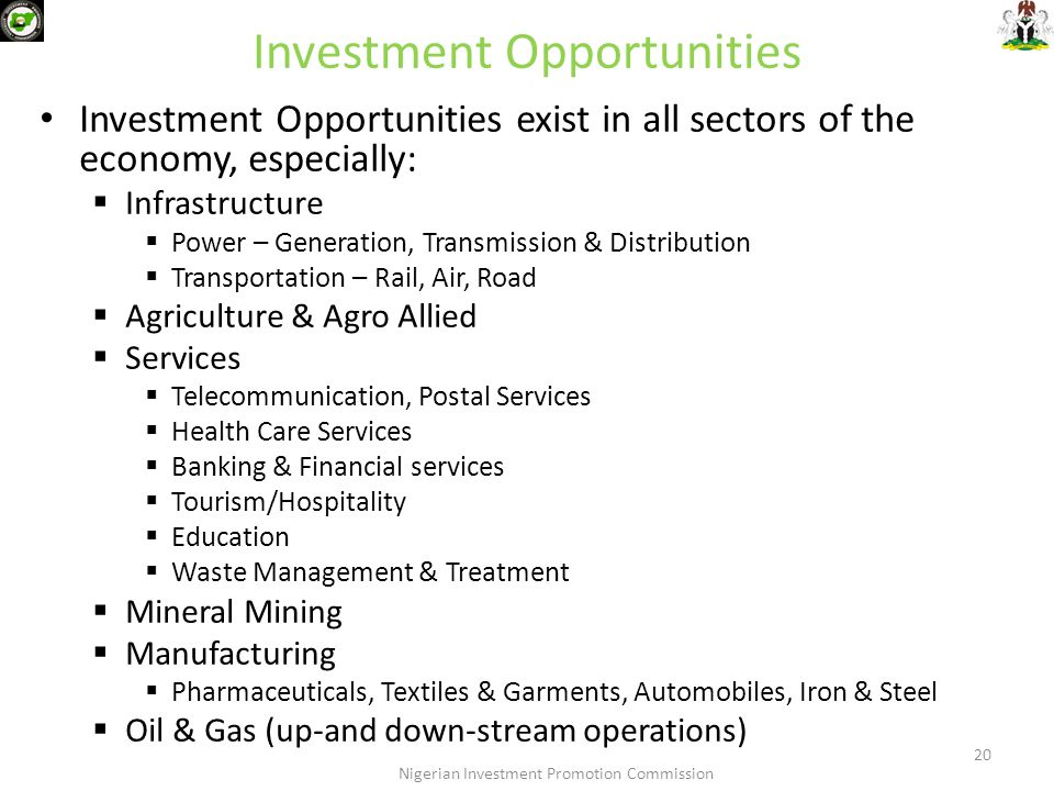 Investment Opportunities Investment Opportunities exist in all sectors of the economy, especially:  Infrastructure  Power – Generation, Transmission