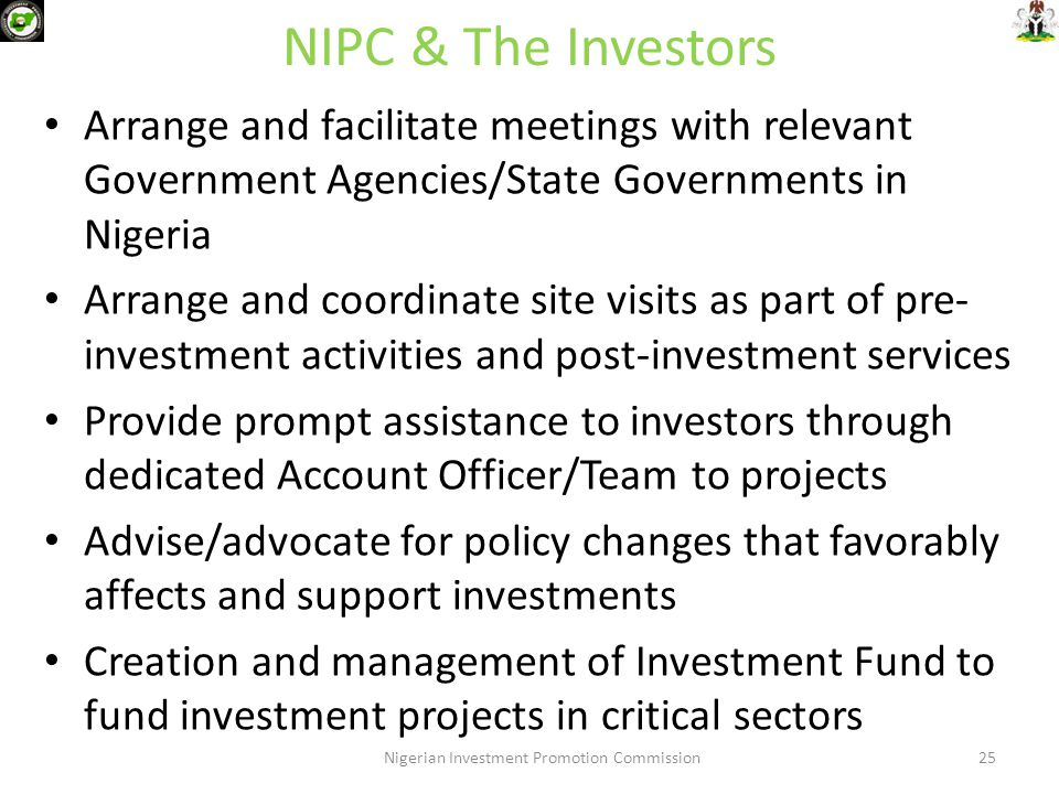 NIPC & The Investors Arrange and facilitate meetings with relevant Government Agencies/State Governments in Nigeria Arrange and coordinate site visits