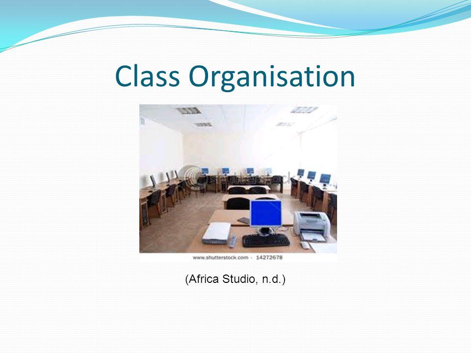 Class Organisation (Africa Studio, n.d.)
