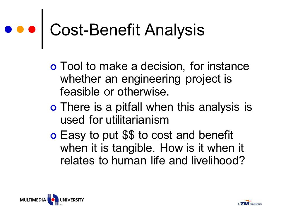 Cost-Benefit Analysis Tool to make a decision, for instance whether an engineering project is feasible or otherwise. There is a pitfall when this anal
