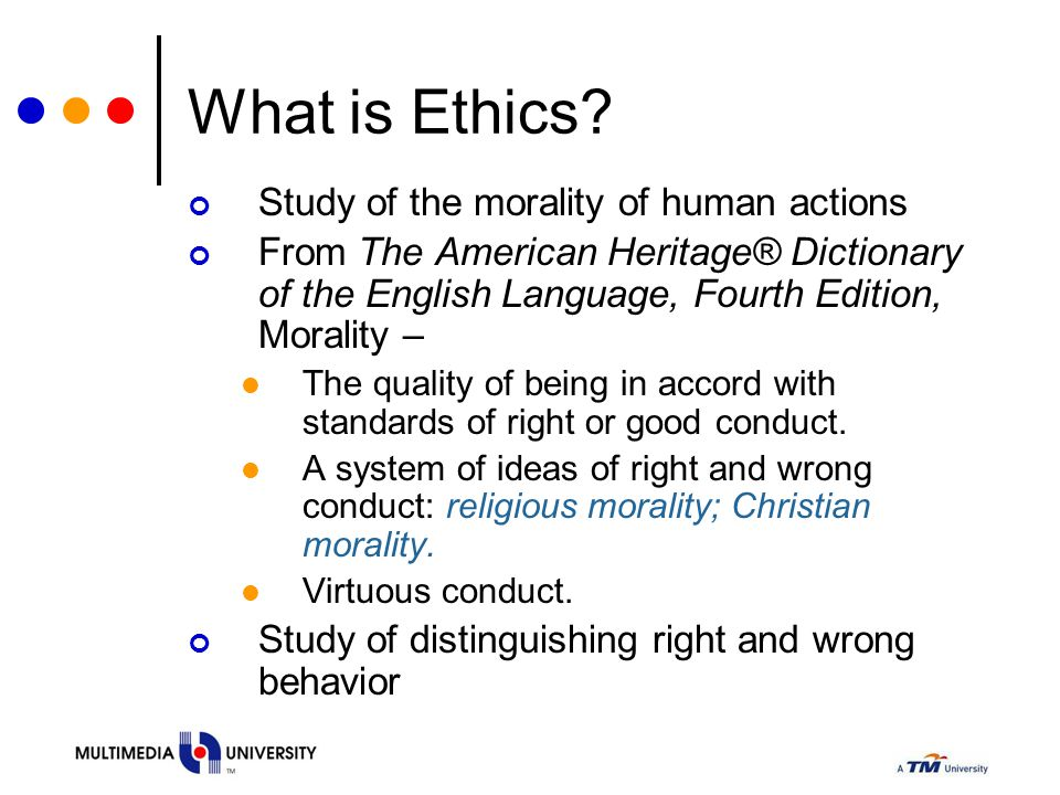 Virtue ethics Fundamentally, virtue ethics is interested in determining what kind of people we should be.