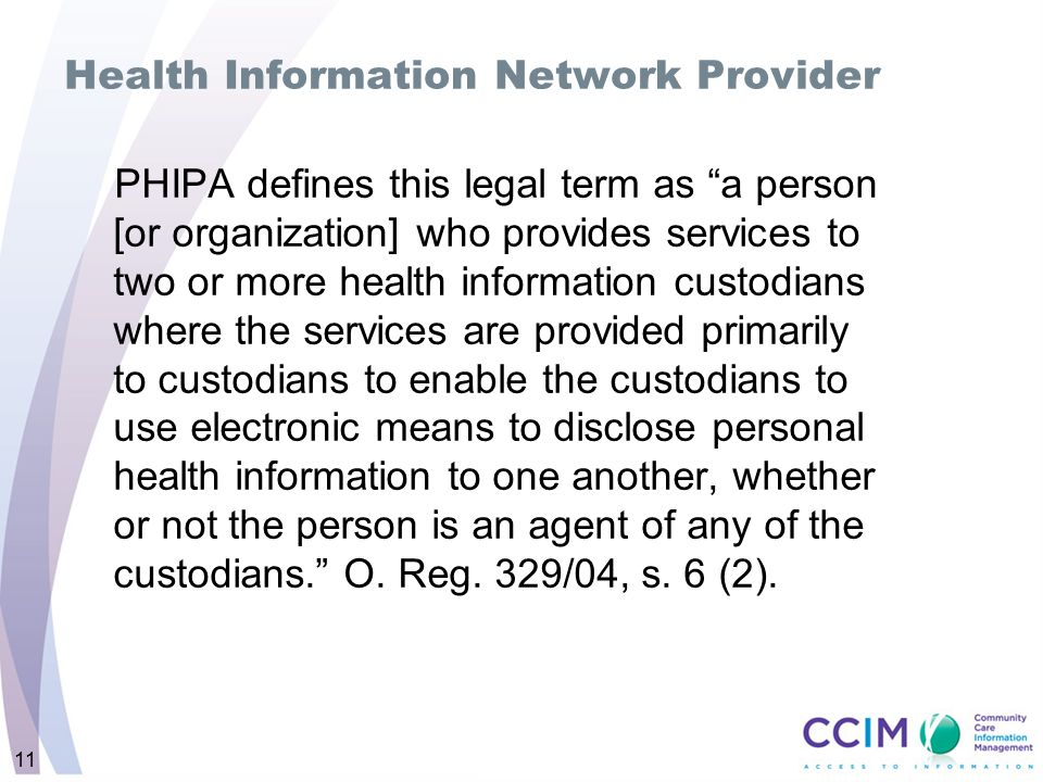 "Health Information Network Provider PHIPA defines this legal term as ""a person [or organization] who provides services to two or more health informati"