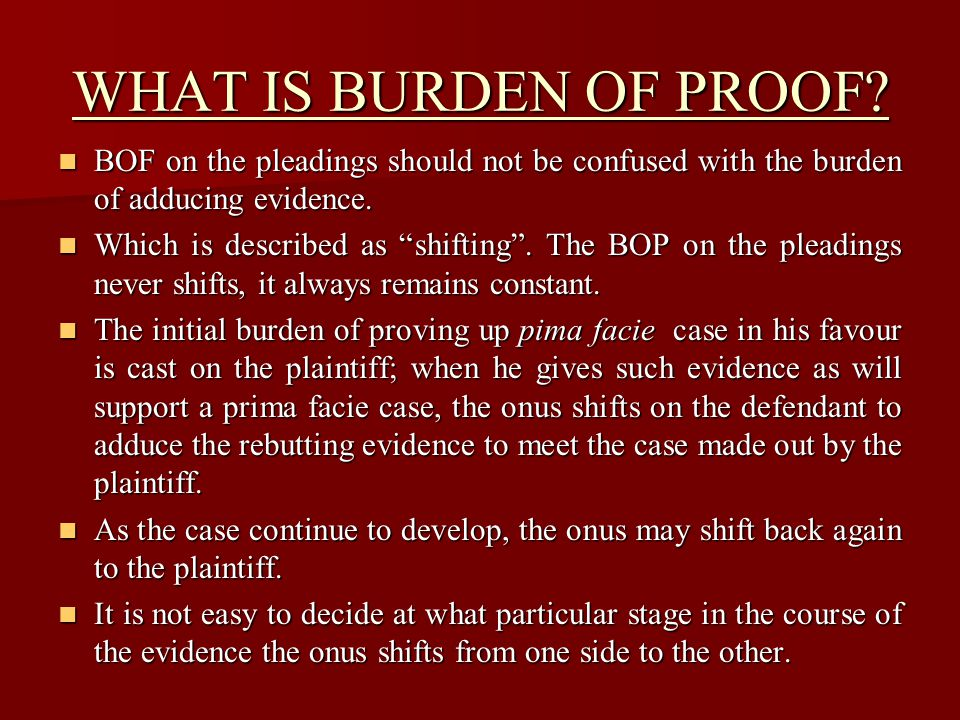 WHAT IS BURDEN OF PROOF.