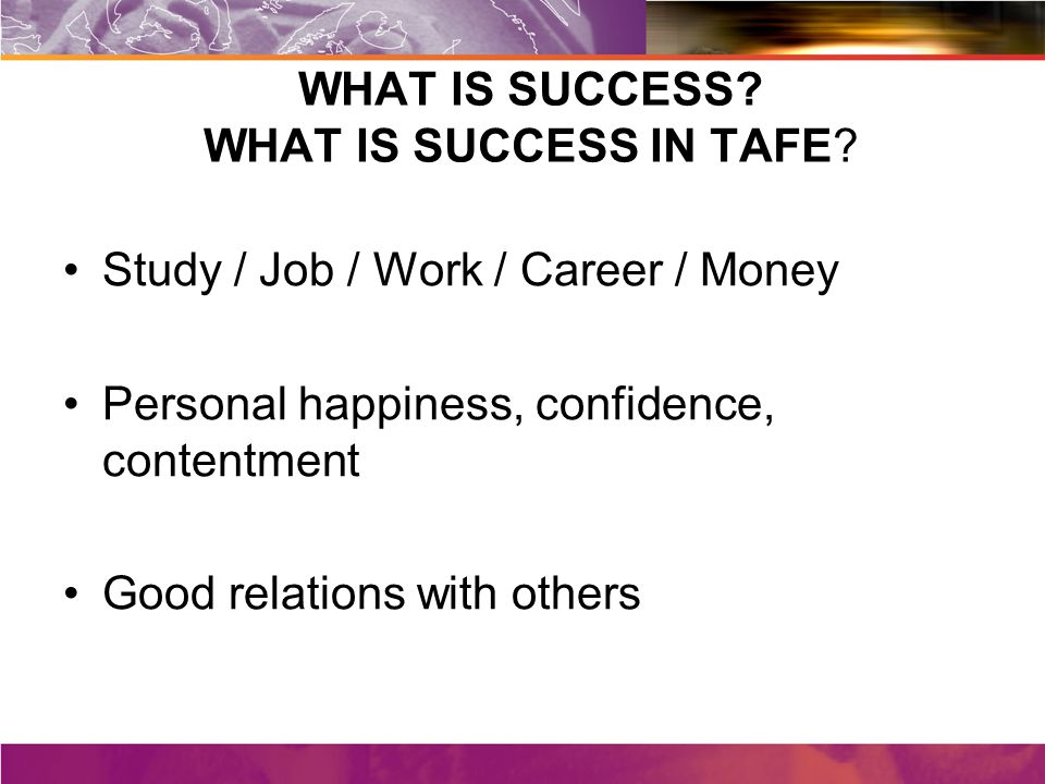 WHAT IS SUCCESS. WHAT IS SUCCESS IN TAFE.