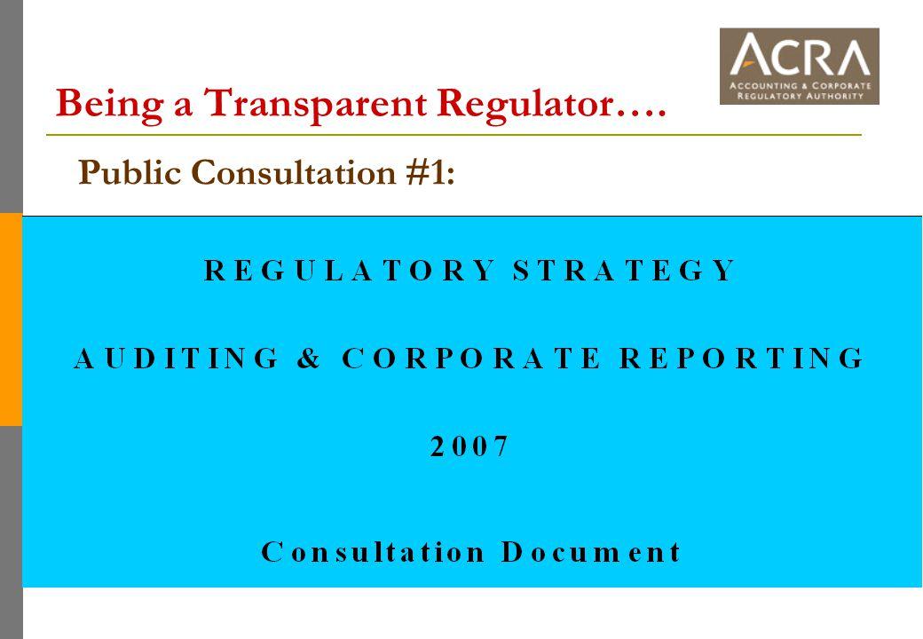 Being a Transparent Regulator…. Public Consultation #1: