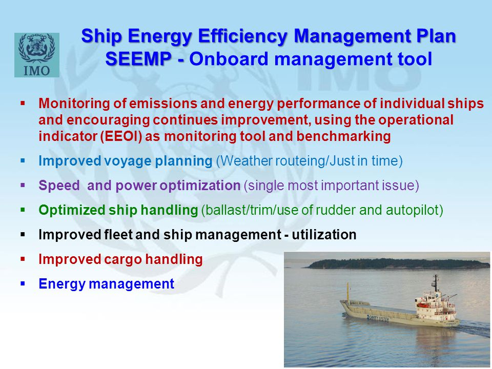 19 Ship Energy Efficiency Management Plan SEEMP - Ship Energy Efficiency Management Plan SEEMP - Onboard management tool  Monitoring of emissions and
