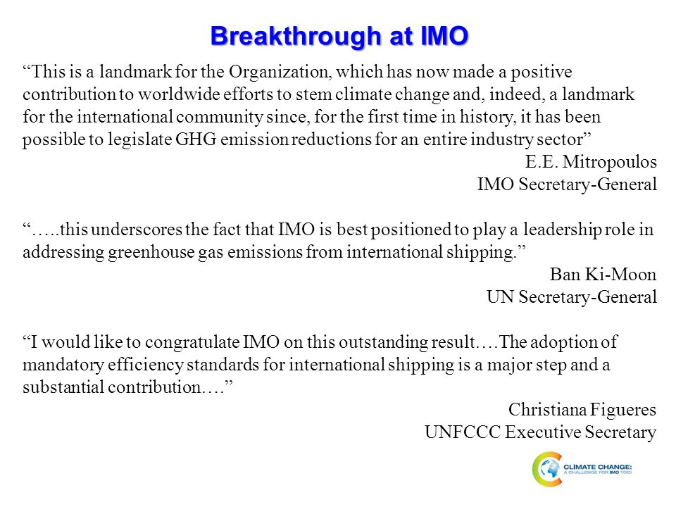 "Breakthrough at IMO ""This is a landmark for the Organization, which has now made a positive contribution to worldwide efforts to stem climate change a"