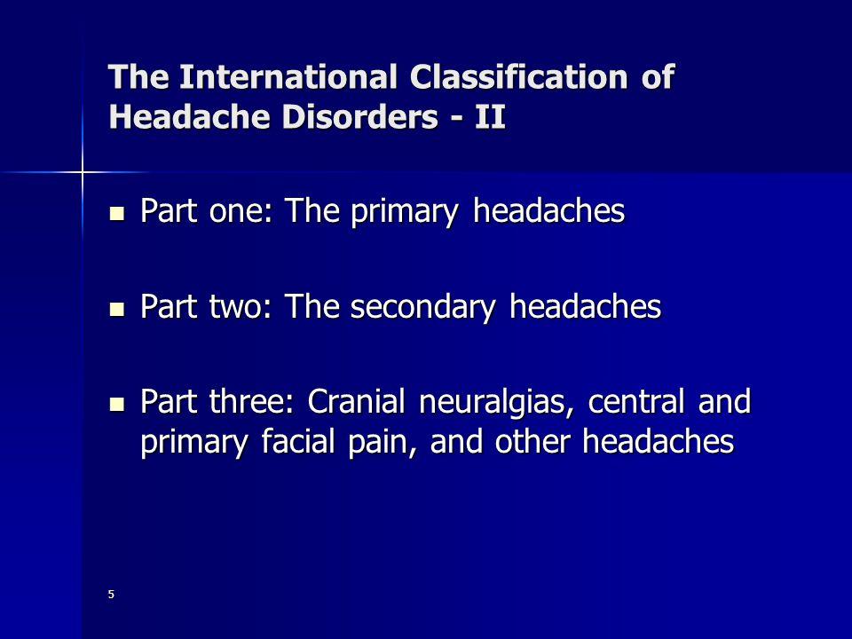6 The primary headaches 1.Migraine 2. Tension-type headache (TTH) 3.