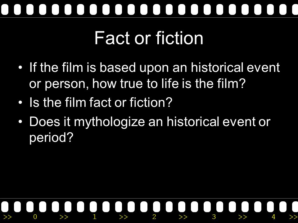 >>0 >>1 >> 2 >> 3 >> 4 >> Things to consider Read about the narrative origins of the film (literary or otherwise): Is it adapted from some other work,