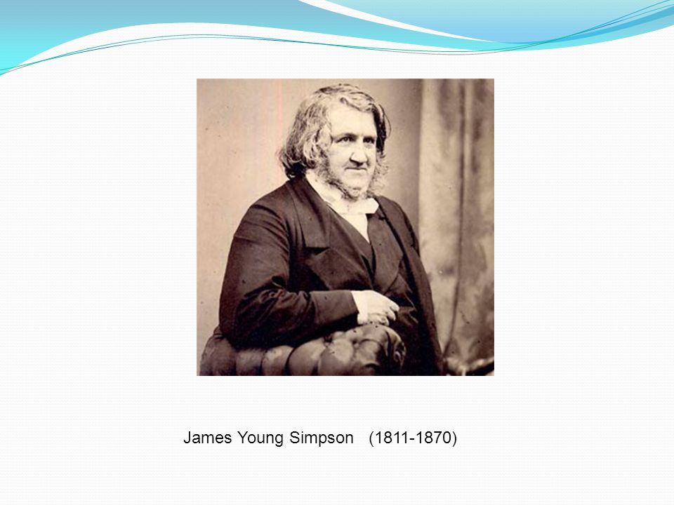 HISTORY 1847 : Introduction of inhalational agents James Young Simpson on Jan 19, 1847 first used chloroform to anaesthetize a woman with a deformed pelvis for delivery.