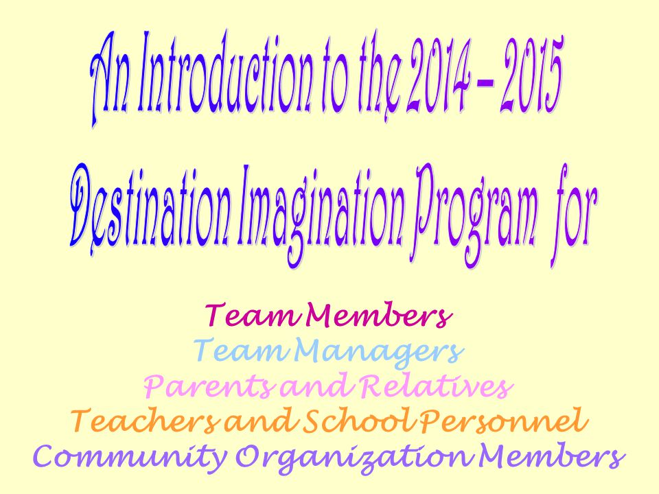 Team Members Team Managers Parents and Relatives Teachers and School Personnel Community Organization Members