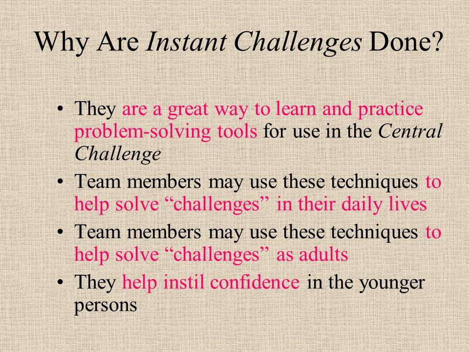Why Are Instant Challenges Done.