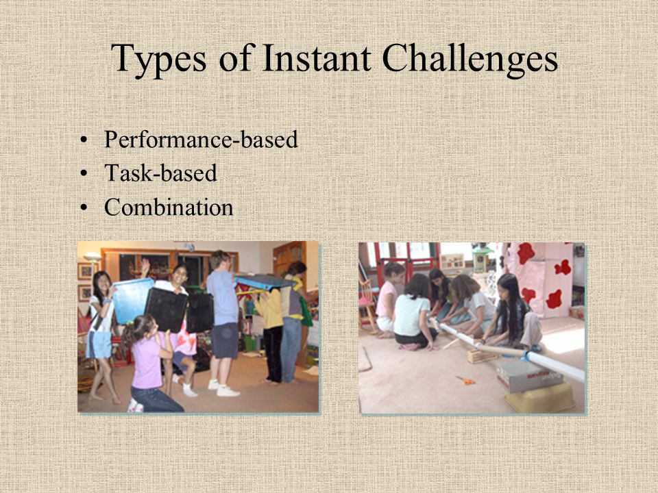 Types of Instant Challenges Performance-based Task-based Combination